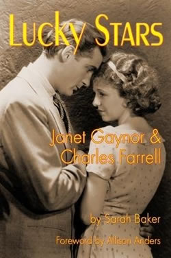 Lucky Stars: Janet Gaynor & Charles Farrell, by Sarah Baker